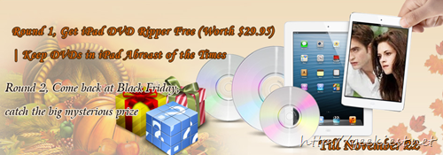 Get iPad DVD Ripper Free and Catch a Big Mysterious Prize for Black Friday