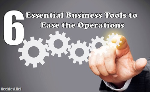 Six Essential Business Tools to Ease the Operations
