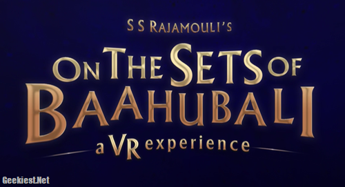 Watch the Set of Bahubali 2 in Virtual Reality