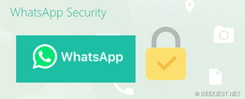 WhatsApp End to End encryption–Better security upgrade your WhatsApp