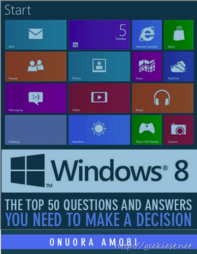 Windows 8 -50 Questions and Answers You Need to Make a Decision - Free eBook