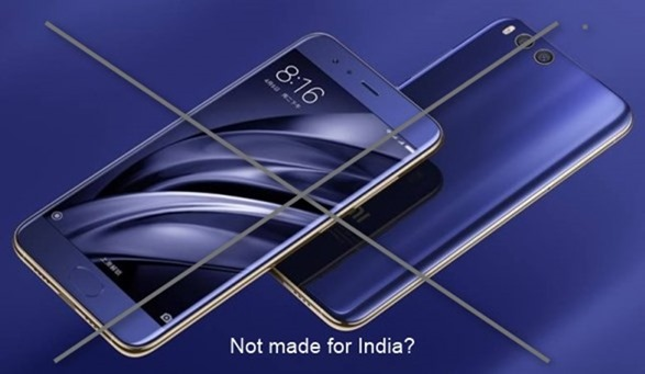 Xiaomi Mi 6 not made for India